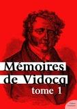 Vidocq - Mémoires de Vidocq, tome 1.
