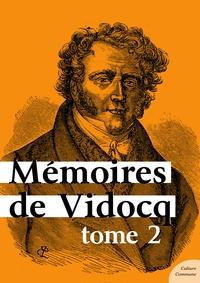 Vidocq - Mémoires de Vidocq, tome 2.