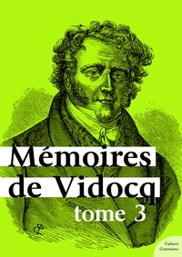 Vidocq - Mémoires de Vidocq, tome 3.