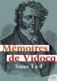 Vidocq - Mémoires de Vidocq, tomes 1 à 4 - L'intégrale des aventures de Vidocq.