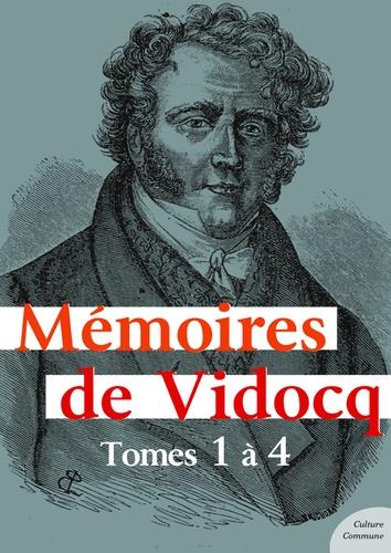 Mémoires de Vidocq, tomes 1 à 4. L'intégrale des aventures de Vidocq