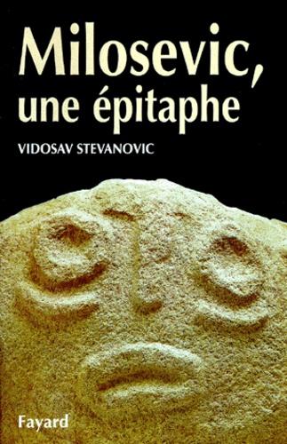 Vidosav Stevanovic - Milosevic, une épitaphe.