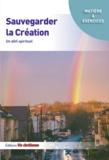 Vie chrétienne - Sauvegarder la création - Un défi spirituel.