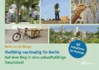 Vielfältig nachhaltig für Berlin - Auf dem Weg in eine zukunftsfähige Hauptstadt.