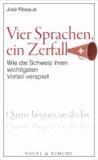 Vier Sprachen, ein Zerfall - Wie die Schweiz ihren wichtigsten Vorteil verspielt.