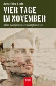 Vier Tage im November - Mein Kampfeinsatz in Afghanistan.