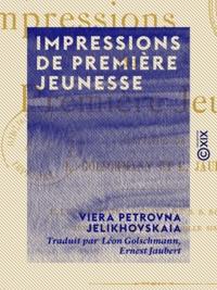 Viera Petrovna Jelikhovskaia et Léon Golschmann - Impressions de première jeunesse.