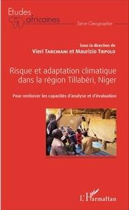 Vieri Tarchiani et Maurizio Tiepolo - Risque et adaptation climatique dans la région Tillabéri, Niger - Pour renforcer les capacités d'analyse et d'évaluation.