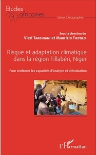 Risque et adaptation climatique dans la région Tillabéri, Niger- Pour renforcer les capacités d'analyse et d'évaluation - Vieri Tarchiani pdf epub
