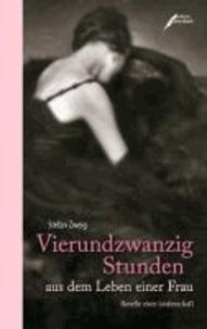 Vierundzwanzig Stunden aus dem Leben einer Frau - Novelle einer Leidenschaft.