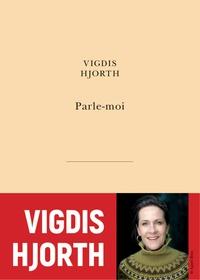 Vigdis Hjorth - Parle-moi.