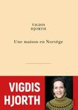 Vigdis Hjorth - Une maison en Norvège.