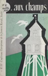 Viggo Andersen et Jacob de Geus - Aux champs - Rapport de la conférence rurale de la Way à Svalöv, mai 1956. Supplément à WAY forum.
