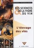 Gilles de Revel et Jacques Blouin - Journal international des Sciences de la vigne et du vin N° Hors-série, 2002 : L'élevage des vins.