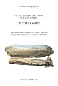Philippe Charlier - Colloque 7 : VIIe colloque international de pathographie. Le corps saint - Martigue, septembre  2017.