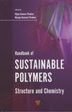 Vijay Kumar Thakur et Manju Kumari Thakur - Handbook of Sustainable Polymers - Structure and Chemistry.