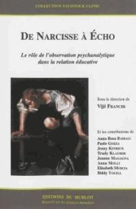 Vijé Franchi - De Narcisse à Echo - Le rôle de l'observation psychanalytique dans la relation éducative.