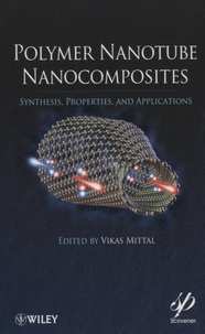 Polymer Nanotube Nanocomposites- Synthesis, Properties, and Applications - Vikas Mittal |