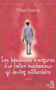 Vikas Swarup - Les fabuleuses aventures d'un Indien malchanceux qui devint milliardaire.