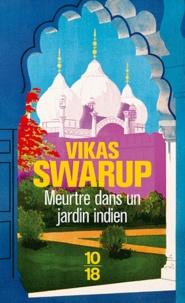 Vikas Swarup - Meurtre dans un jardin indien.