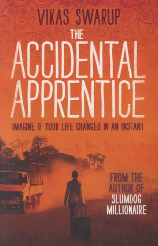 Vikas Swarup - The Accidental Apprentice.