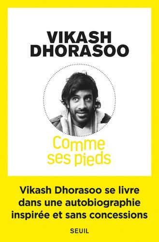 Vikash Dhorasoo - Comme ses pieds.