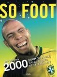 Vikash Dhorasoo - So foot - Les années 2000. Coup de boule, galactiques et téléréalité.