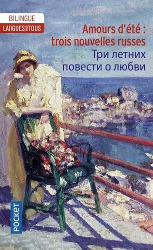 Amours d'été. Trois nouvelles russes