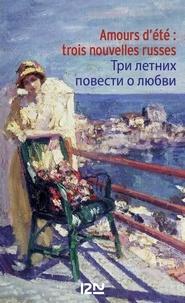 Vikenti Veressaïev et Mikhaïl Kouzmine - Amours d'été - Trois nouvelles russes.