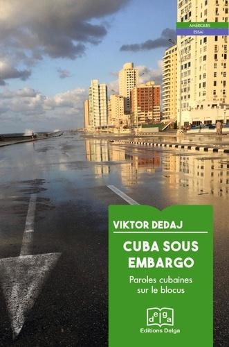 Cuba sous embargo. Paroles cubaines sur le blocus