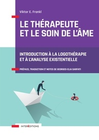 Lire et télécharger des ebooks gratuitement Le thérapeute et le soin de l'âme  - Introduction à la logothérapie et à l'analyse existentielle en francais PDB FB2 iBook 9782729620356 par Viktor Frankl