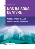 Viktor Frankl - Nos raisons de vivre - A l'école du sens de la vie.