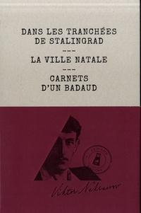 Viktor Nekrassov - Dans les tranchées de Stalingrad - La ville natale, carnets d'un badaud.