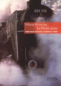 Viktor Pelevine - La Flèche jaune.