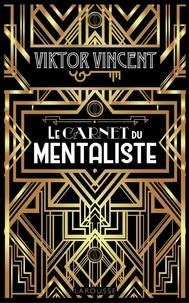 le carnet du mentaliste - Viktor Vincent - Format ePub - 9782035940032 - 11,99 €