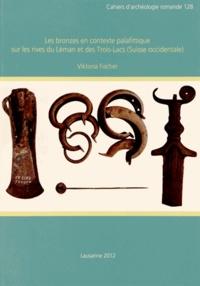 Viktoria Fischer - Les bronzes en contexte palafittique sur les rives du Léman et des Trois-Lacs (Suisse occidentale). 1 Cédérom