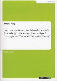 """Viktoria Jung - Une comparaison entre la bande dessinée franco-belge et le manga - Une analyse à l'exemple de """"Tintin"""" et """"Détective Conan""""."""