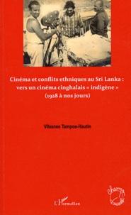 """Vilasnee Tampoe-Hautin - Cinéma et conflits ethniques au Sri Lanka : vers un cinéma cinghalais """"indigène"""" (1928 à nos jours)."""