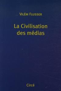 Vilém Flüsser - La Civilisation des médias.