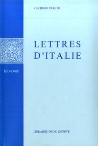 Giovanni Busino et Vilfredo Pareto - Oeuvres complètes - Tome 10, Lettres d'Italie - Chroniques sociales et économiques.