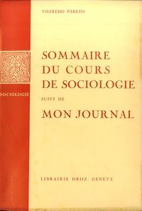 Giovanni Busino et Vilfredo Pareto - Oeuvres complètes - Tome 11, Sommaire du cours de sociologie suivi de Mon journal.
