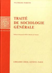 Raymond Aron et Vilfredo Pareto - Oeuvres complètes - Tome 12, Traité de sociologie générale.
