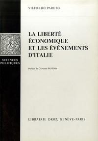 Giovanni Busino et Vilfredo Pareto - Oeuvres complètes - Tome 14, La liberté économique et les événements d'Italie.