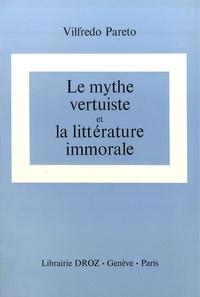 Vilfredo Pareto - Oeuvres complètes - Tome 15, Le mythe vertuiste et littérature immorale.