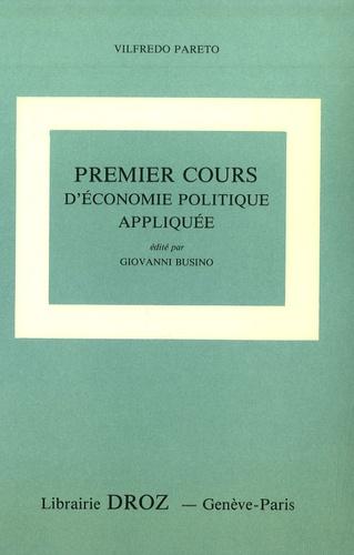 Giovanni Busino et Vilfredo Pareto - Oeuvres complètes - Tome 24, Premiers cours d'économie politique appliquée.