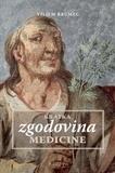 Viljem Brumec - Kratka zgodovina medicine.
