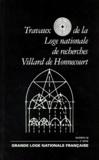 Villard de Honnecourt - TRAVAUX DE LA LOGE NATIONALE DE RECHERCHES VILLARD DE HONNECOURT N° 38 1998.