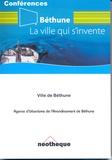 Ville De Béthune - Béthune - La ville qui s'invente.