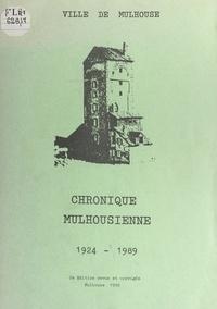 Ville de Mulhouse et R. Kammerer - Chronique mulhousienne, 1924-1989.