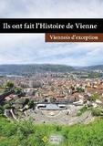 Ville de Vienne - Ils ont fait l'histoire de Vienne - Viennois d'exception.